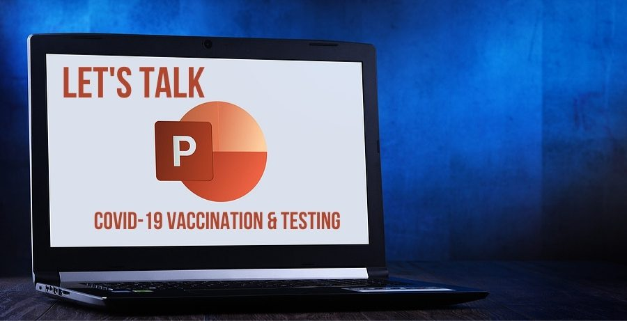 COVID-19 Vaccination & Testing Town Hall Meeting Presentations